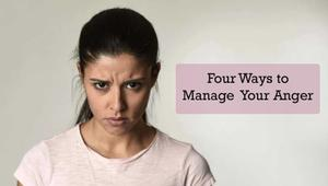 4 Ways to Manage Your Anger