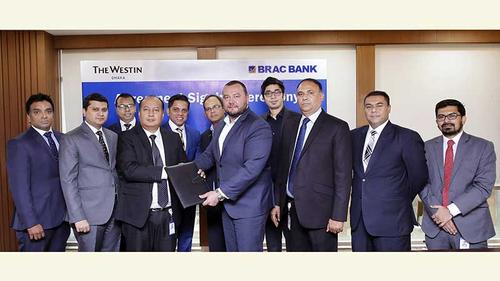 BRAC Bank Limited signed an agreement with The Westin Dhaka